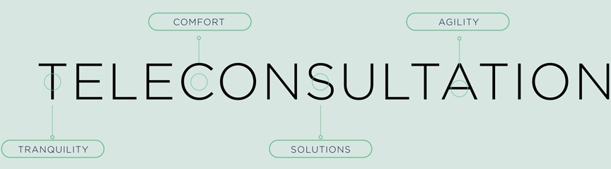Teleconsultation: tranquility, comfort, solutions, agility
